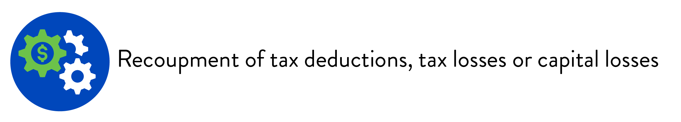 Recoupment of tax deductions, tax losses or capital losses