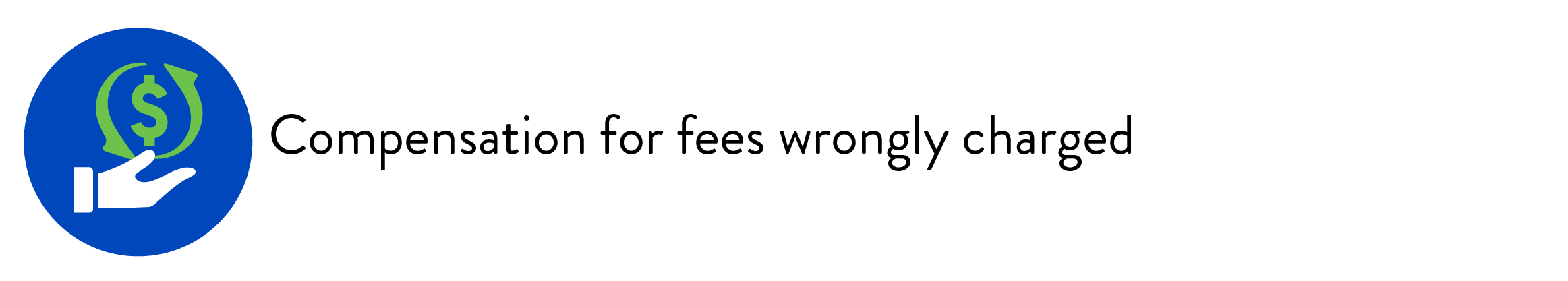 Compensation for fees wrongly charged