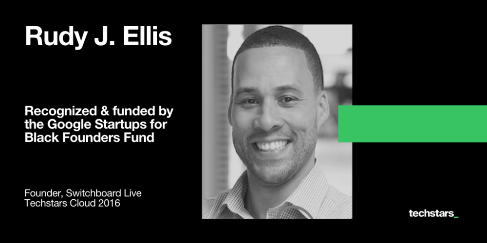 Rudy-Ellis-Switchboard-Live-Google-for-Startups-Black-Founders-Fund
