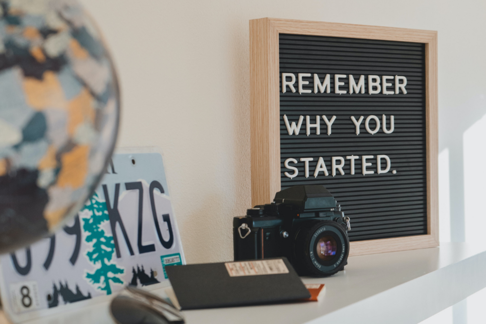 1110x740Sign-Remember-Why-You-Started