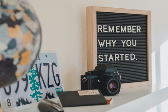 Sign: Remember Why You Started