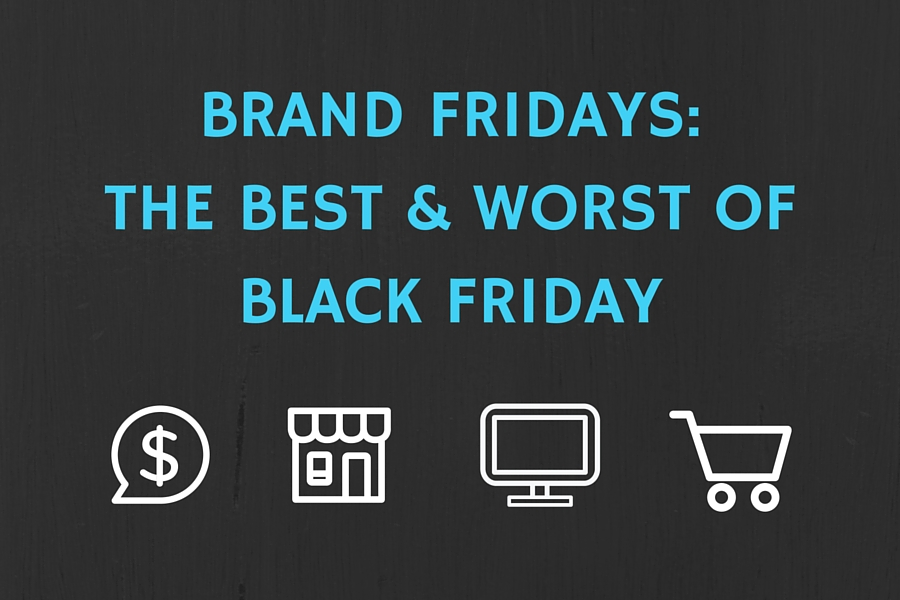 Brand Fridays The Best Worst Of Black Friday