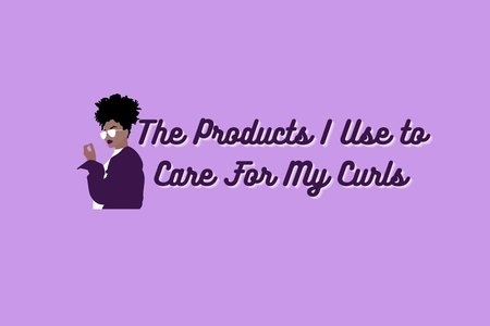 "Purple background, graphic of Black woman with purple jacket and lipstick, ""the products I use to care for my curls"""