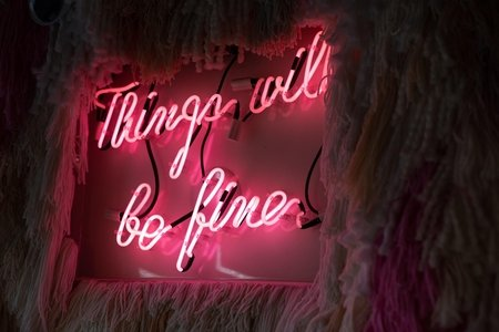 "Neon sign saying ""Things will be fine"""