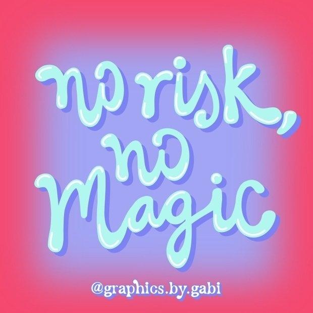 no risk no magic graphic by gabi