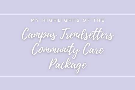 """Light Purple background with heart and package clip art. White lettering in a box saying """"My highlights of the campus trendsetters community care package"""