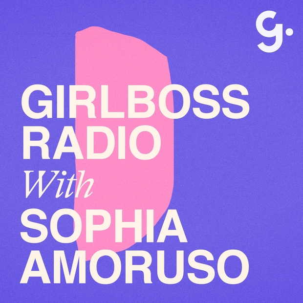 Girlboss Radio with Sophia Amoruso Podcast Cover