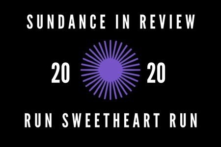Sundance 2020, run sweetheart run