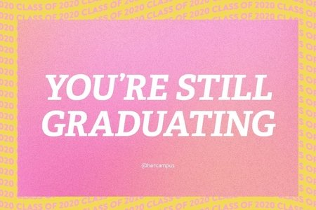 You're still Graduating Her Campus event