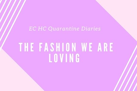 The Fashion We're Loving in Quarantine - Hero image for our article series each week