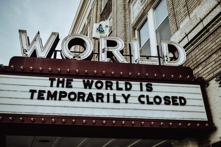 """THE WORLD IS TEMPORARILY CLOSED"" movie sign"