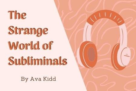The Strange World of Subliminals